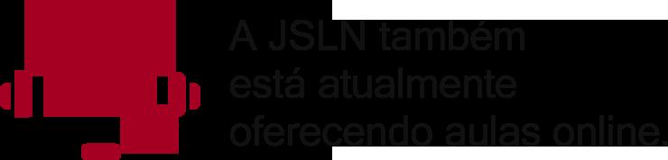 A JSLN também está atualmente oferecendo aulas online.
